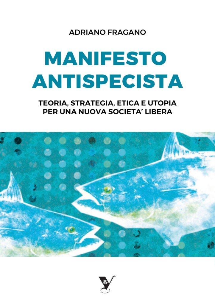 """copertina nuova edizione manifesto 2021 722x1024 - Una nuova versione di """"Manifesto antispecista"""" è in arrivo"""